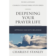 The Charles F. Stanley Bible Study Series - Deepening Your Prayer Life SGDYP5589
